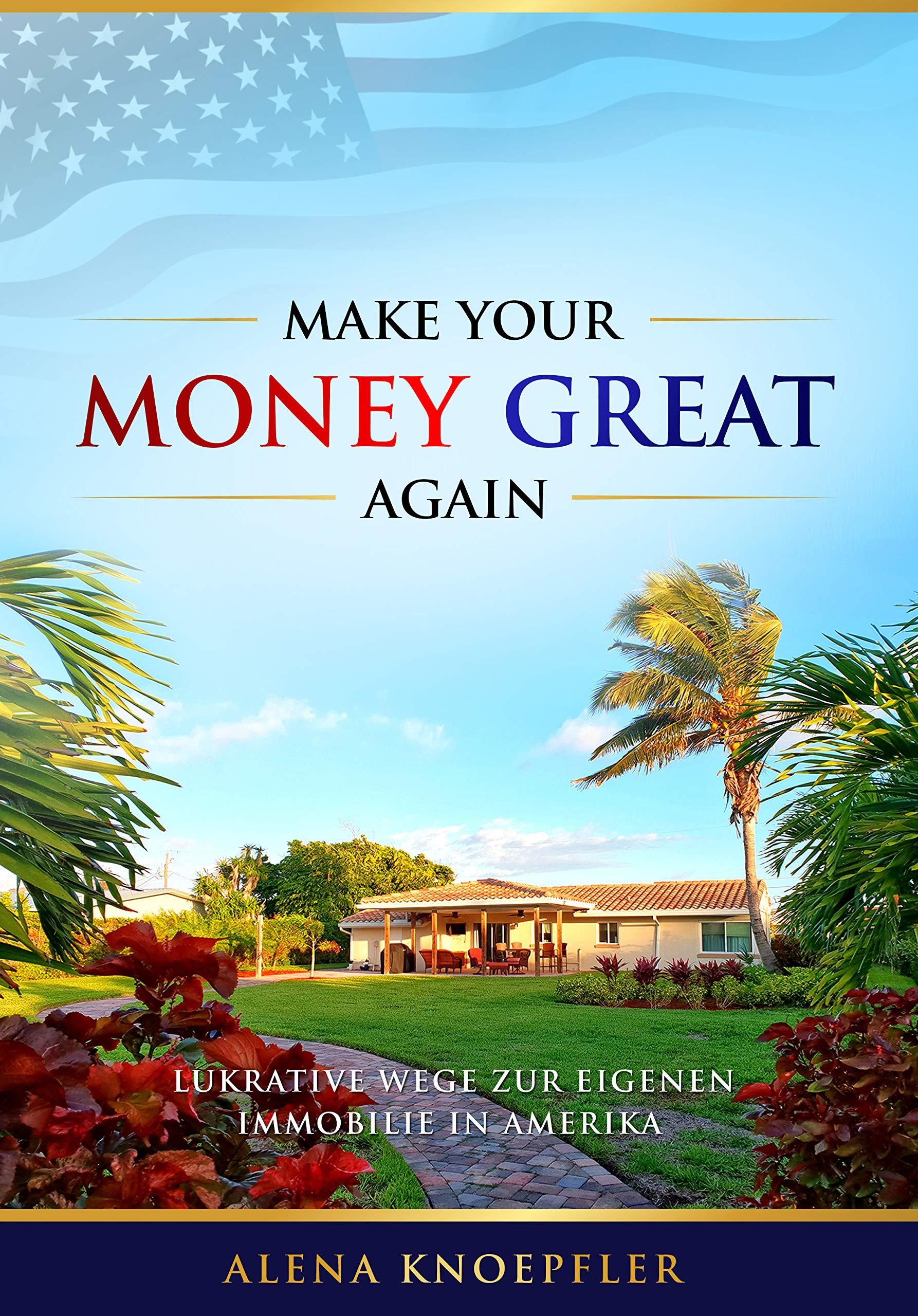 Make Your Money Great Again  Lukrative Wege Zur Eigenen Immobilie In Amerika