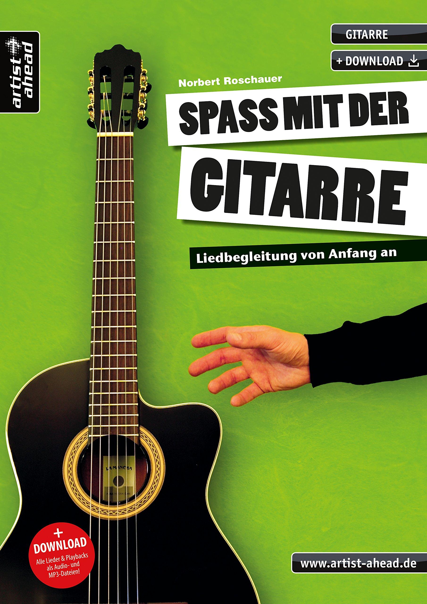 Spaß mit der Gitarre: Liedbegleitung von Anfang an für Jugendliche & Erwachsene (inkl. Download). Lehr- und Spielbuch für Akustikgitarre. Gitarrenschule. Songbook. Liederbuch. Musiknoten.