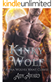 Kinky Wolf: A Curvy Girl and Wolf-Shifter Romance (Alpha Wolves Want Curves Book 3)