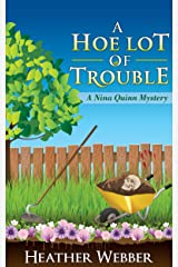 A Hoe Lot of Trouble (A Nina Quinn Mystery Book 1) Kindle Edition