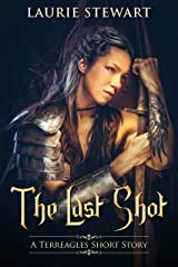 The Last Shot: A Terreagles Short Story (Terreagles Chronicals Book 1) Kindle Edition