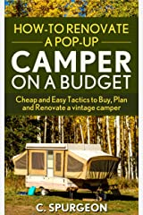 How-To Renovate A Pop-Up Camper on a Budget: Cheap and Easy Tactics to Buy, Plan and Renovate a vintage camper