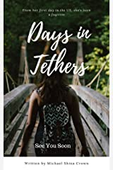 Days In Tethers: See You Soon Kindle Edition