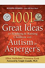 1001 Great Ideas for Teaching and Raising Children with Autism or Asperger's, Revised and Expanded 2nd Edition Kindle Edition