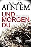 Und morgen du: Kriminalroman (Ein Fabian-Risk-Krimi 1) (German Edition)