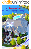 A Revolution in Real Estate Sales: How to Sell Real Estate