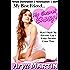 My Best Friend ... My Secret Sissy!: How I Made My Favorite Guy's Kinky Dreams Come True (Female Domination Feminization S&M)