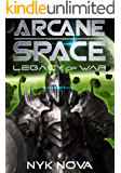 Legacy of War (Arcane Space Book 1)