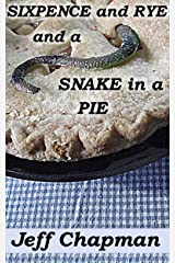 Sixpence and Rye and a Snake in a Pie: A Fractured Nursery Rhyme Kindle Edition