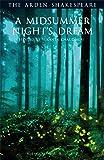 A Midsummer Night's Dream (Arden Shakespeare Third Series)