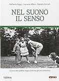 Nel suono il senso. Grammatica della lingua italiana. Per la Scuola media. Con e-book. Con espansione online