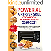 PowerXL Air Fryer Grill Cookbook for Beginners 2020-2021: The Ultimate Guide of PowerXL Air Fryer Grill with Simple…