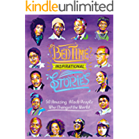 Bedtime Inspirational Stories: 50 Amazing Black Heroes Who Changed the World
