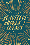 Beautiful Broken Things (English Edition)
