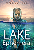 Lake Ephemeral: A chilling sci fi thriller