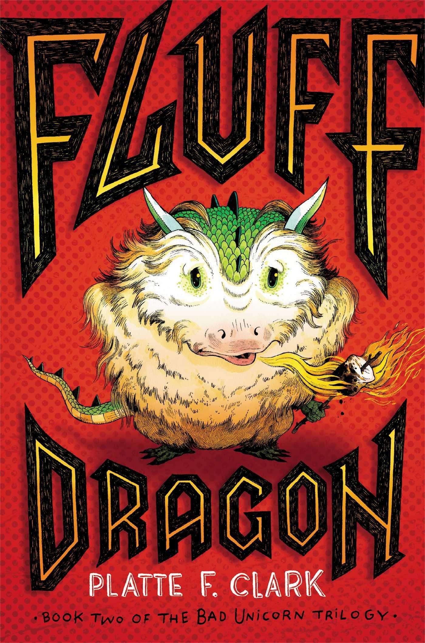 Fluff Dragon (The Bad Unicorn Trilogy): Platte F. Clark: 9781442450158:  Amazon.com: Books