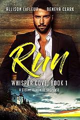RUN: A Steamy Romantic Suspense (Whisper Cove Book 1) Kindle Edition