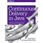 Continuous Delivery in Java: Essential Tools and Best Practices for Deploying Code to Production