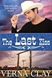 The Last Kiss (Romance on the Ranch Book 10)
