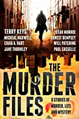 The Murder Files - 8 Stories of Murder, Lies and Mystery: (A thriller and suspense short story collection) Kindle Edition
