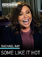 Rachael Ray: Some Like It Hot