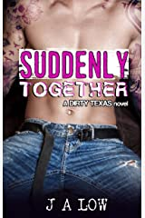 Suddenly Together: A Friends to Lovers Rock Star Romance (Dirty Texas Book 2) Kindle Edition