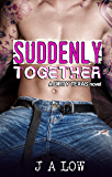 Suddenly Together (Dirty Texas Book 2)