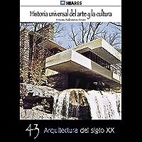 Arquitectura de siglo XX (Historia Universal del Arte y la Cultura nº 43)