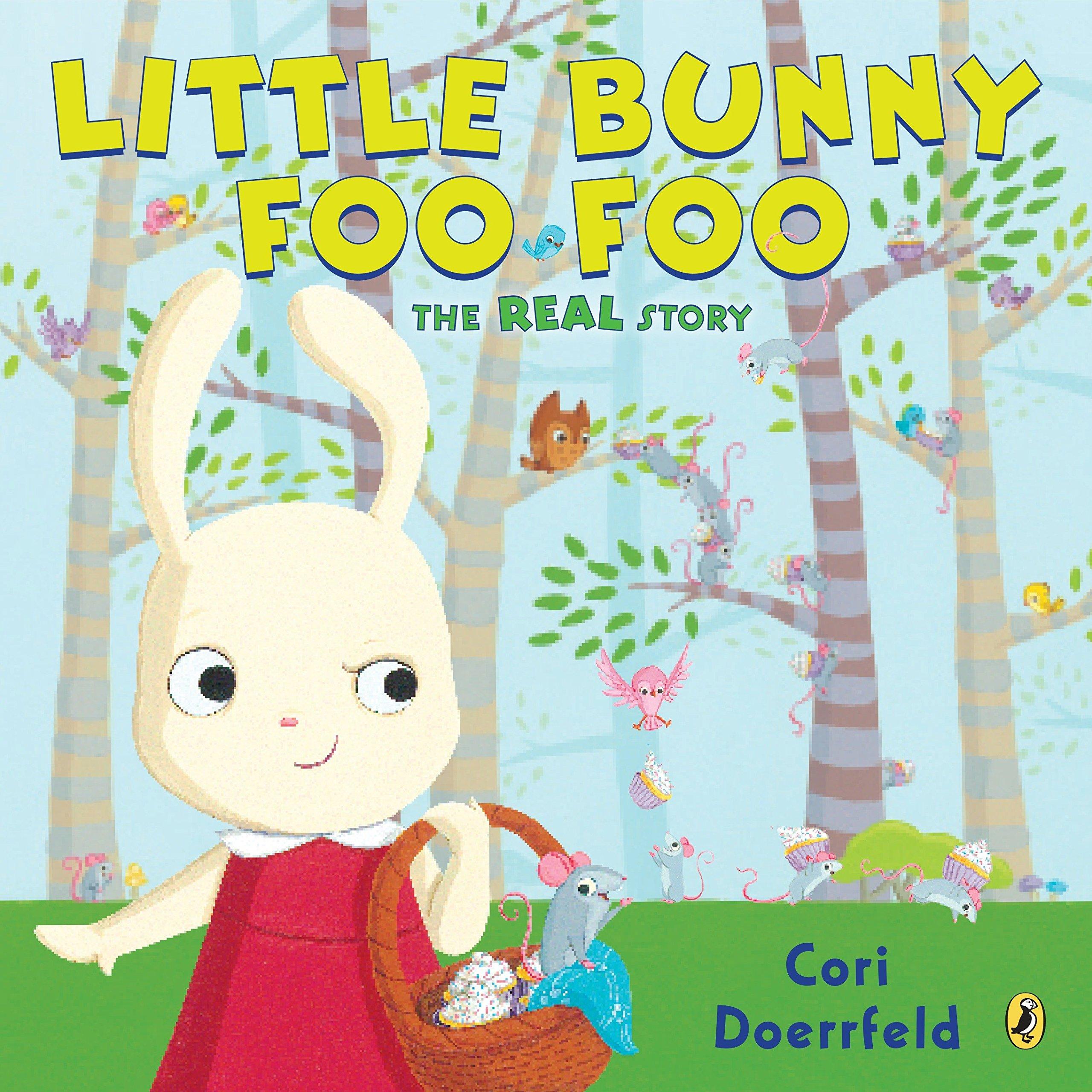 Read Online Little Bunny Foo Foo: The Real Story ebook