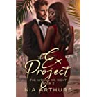The Ex Project: A BWWM Romance (The Wrong Mr. Right Book 3)