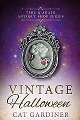 Vintage Halloween: (1940s Time-travel Romance) (Time & Again Antique Shop Series Book 3) Kindle Edition