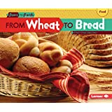 From Wheat to Bread (Start to Finish, Second (Paperback))