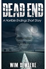 Dead End: A Horrible Endings Short Story Kindle Edition