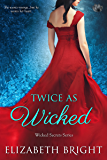 Twice As Wicked (Wicked Secrets)