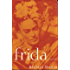 Frida: A Novel of Frida Kahlo