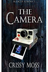 The Camera: Illicit Gains Book 3 Kindle Edition