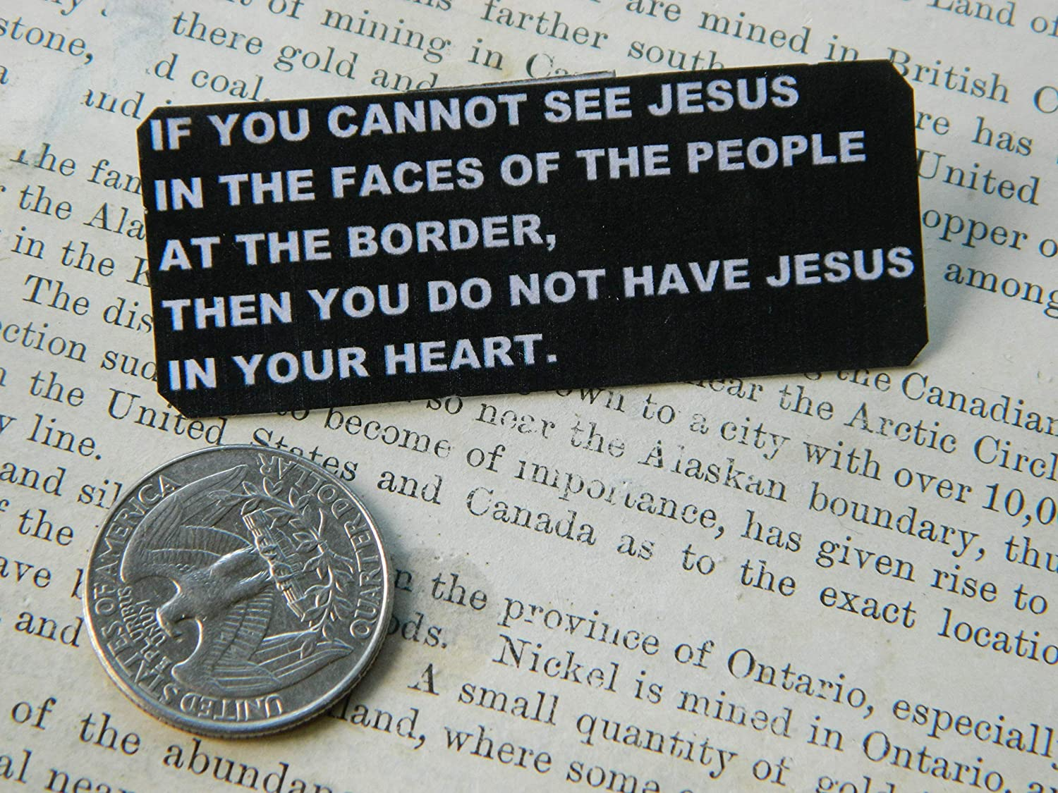 Immigration Lapel Pin If You Cannot See Jesus in the Faces at the Border.