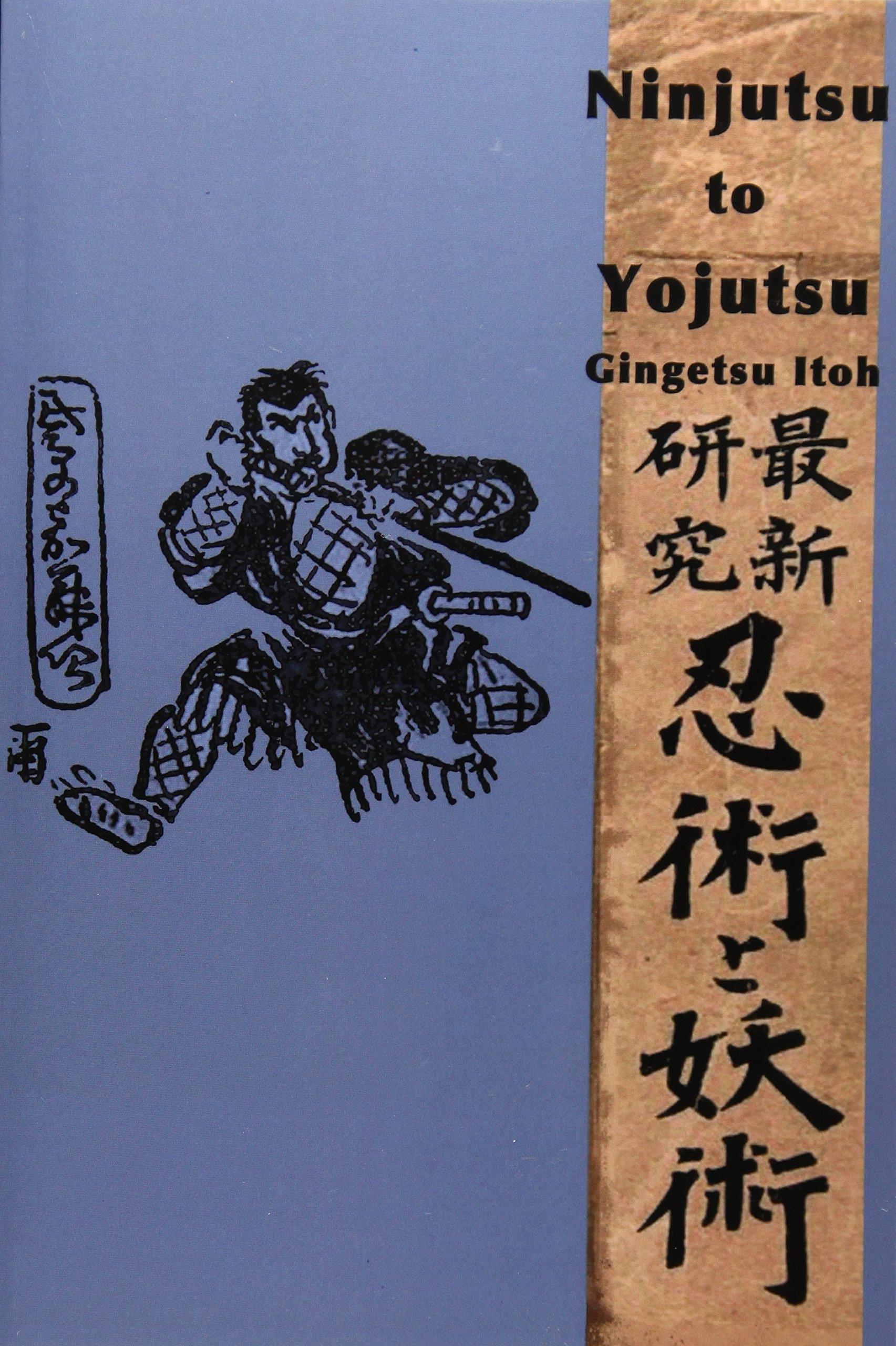 Ninjutsu to Yojutsu: Gingetsu Itoh, eric shahan ...