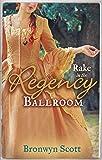 RAKE in the Regency Ballroom: The Viscount Claims His Bride/The Earl's Forbidden Ward