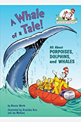 A Whale of a Tale!: All About Porpoises, Dolphins, and Whales (Cat in the Hat's Learning Library) Kindle Edition