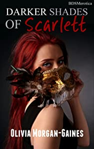 Darker Shades of Scarlett - A Private Masked Party (A BDSMerotica Submissive Romance Series)
