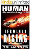 Terminus Rising: Adam Cain's Greatest Space Opera Adventure (The Human Chronicles Saga Book 28)