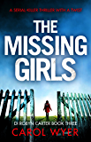 The Missing Girls: A serial killer thriller with a twist (Detective Robyn Carter crime thriller series Book 3)