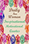Daily for Woman : Inspirational & Motivation Quotes: 365 Days of a Positive Thinking , Happiness & Success (The Power of Wisdom for Positive Thinking Challenge Book 1) (English Edition)