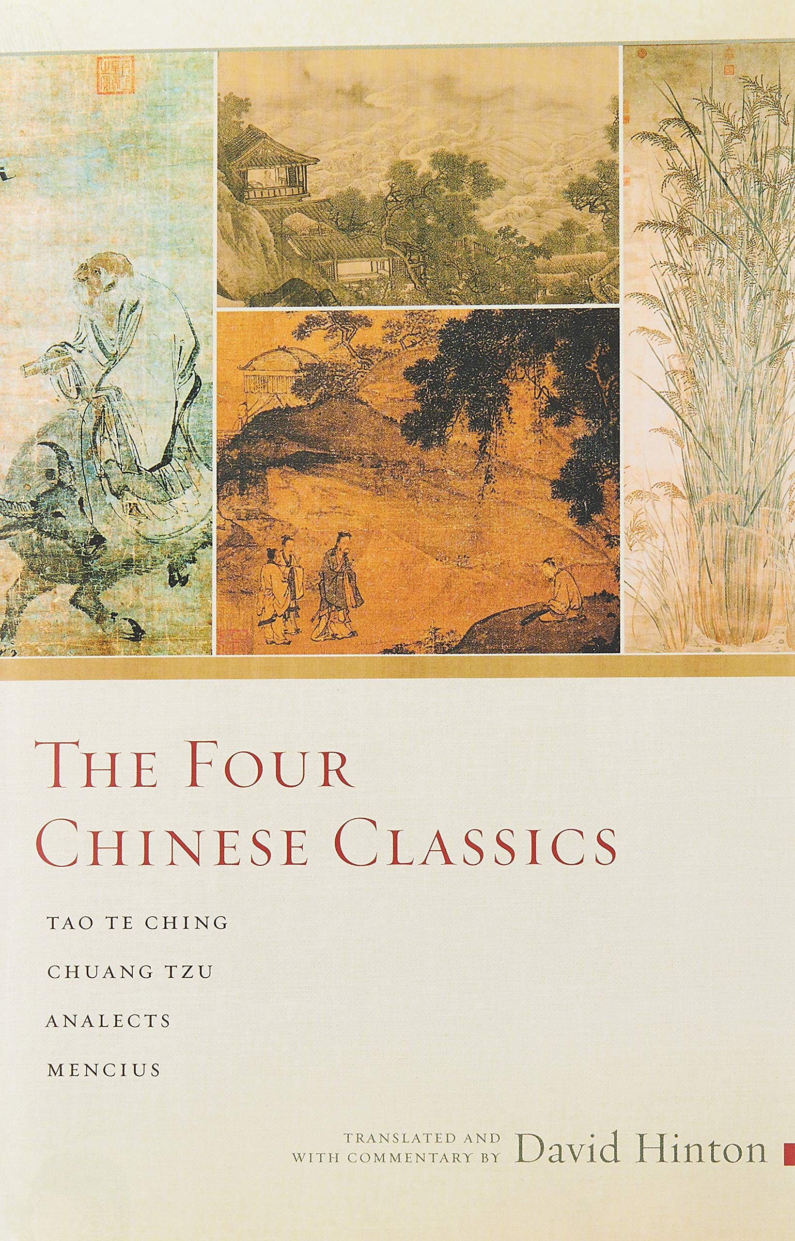 The Four Chinese Classics: Tao Te Ching Chuang Tzu Analects Mencius