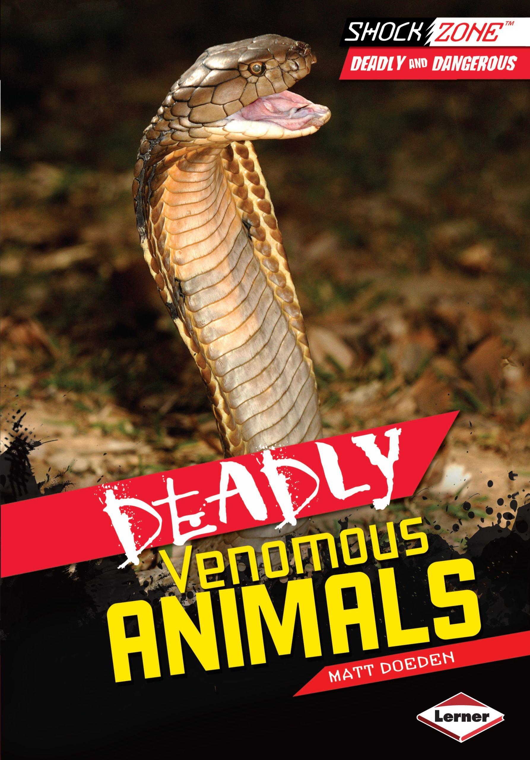Deadly Venomous Animals (Shockzone - Deadly and Dangerous) pdf epub