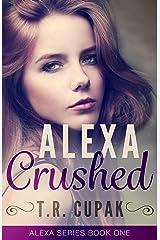 Alexa Crushed (Alexa Series Book 1) Kindle Edition