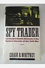 Spy Trader:: Germany's Devil's Advocate and the Darkest Secrets of the Cold War Hardcover