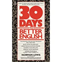 Thirty Days to Better English: Learn to Speak and Write More Effectively--in Only Fifteen Minutes a Day!