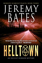 Helltown: An occult horror mystery (World's Scariest Places Book 3) Kindle Edition